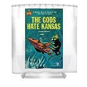 The Gods Hate Kansas Shower Curtain