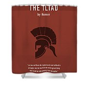 The Iliad By Homer Greatest Books Ever Series 011 Shower Curtain