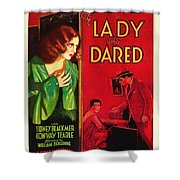 The Lady Who Dared 1931 Shower Curtain