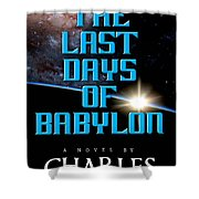 The Last Days Of Babylon Book Cover Shower Curtain