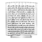 The Man In The Arena By Theodore Roosevelt Shower Curtain