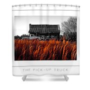 The Pick-up Truck Poster Shower Curtain