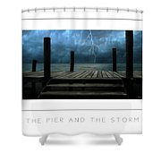 The Pier And The Storm Poster Shower Curtain
