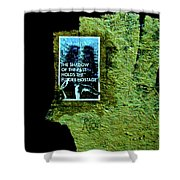The Shadow Of The Past Holds The Future Hostage Shower Curtain