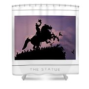 The Statue Poster Shower Curtain