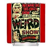 The Weird Show Poster Shower Curtain