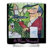 The Wine Steward - Poster Shower Curtain