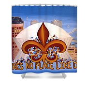 There's No Place Like Dome Shower Curtain