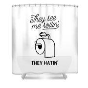 They See Me Rollin' Shower Curtain