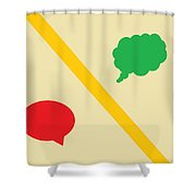 Think Before You Speak Shower Curtain