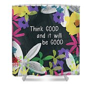 Think Good- Art By Linda Woods Shower Curtain