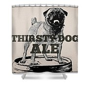 Thirsty Dog Ale Shower Curtain