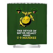 This Device Means Us Marines  Shower Curtain by War Is Hell Store