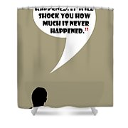 This Never Happened - Mad Men Poster Don Draper Quote Shower Curtain