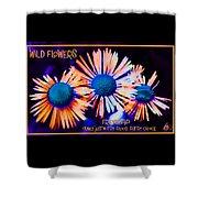 Three Wild Flowers Friendship Shower Curtain
