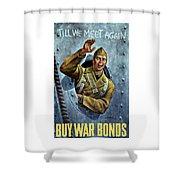 Till We Meet Again -- Ww2 Shower Curtain