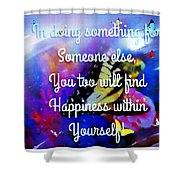 To A Special Friend Shower Curtain