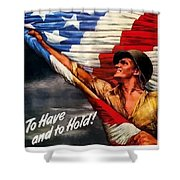 To Have And To Hold - War Bonds Shower Curtain by War Is Hell Store