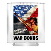 To Have And To Hold - War Bonds Shower Curtain