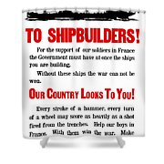 To Shipbuilders - Our Country Looks To You  Shower Curtain