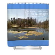 To View Nature, Enjoy Life And Be At Peace Shower Curtain