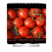 Tomato Tomahto Fine Art Food Photo Poster Shower Curtain