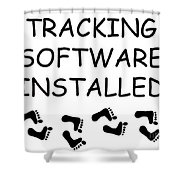 Tracking Software Installed  Shower Curtain
