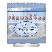 Treasures In Heaven Shower Curtain