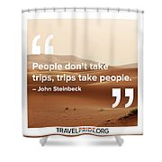 Trips Take People Shower Curtain