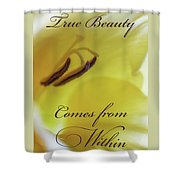 True Beauty Comes From Within Shower Curtain