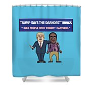 Trump Says The Darndest Things Shower Curtain