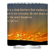 Truth And Happiness Shower Curtain