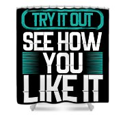 Try It Out Shower Curtain
