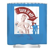 Water - Turn It Off Shower Curtain