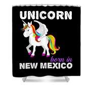 Unicorn Bornknewjmexico Shower Curtain