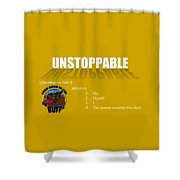 Unstoppable V2 Shower Curtain