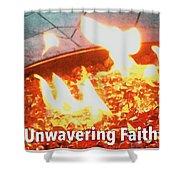 Unwavering Faith Shower Curtain