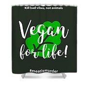 Vegan Life Shower Curtain