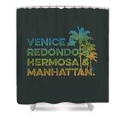Venice And Redondo And Hermosa And Manhattan Shower Curtain