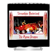 Vernadean Posterized - The Mama Dragon Shower Curtain