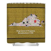 Virginia Dog Lovers Shower Curtain
