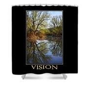 Vision Inspirational Motivational Poster Art Shower Curtain