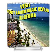 Visit Fort Lauderdal Poster A Shower Curtain