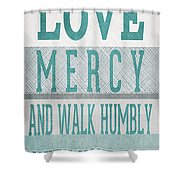 Walk Humbly- Tall Version Shower Curtain