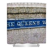 Walk With The Queen Quote Shower Curtain