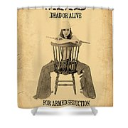 Wanted Alive Shower Curtain