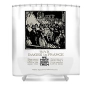 War Rages In France - We Must Feed Them Shower Curtain