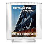 War Traffic Must Come First Shower Curtain