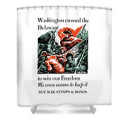 Washington Crossed The Delaware To Win Our Freedom Shower Curtain