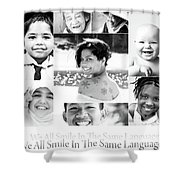 We All Smile In The Same Language Shower Curtain
